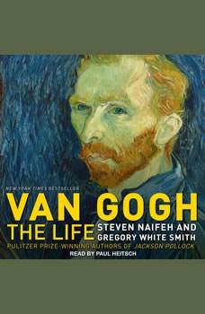 Van Gogh: The Life The Life, Steven Naifeh