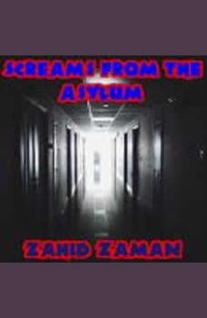Screams from the Asylum: 15 Tales of Superntaural Terror, Zahid Zaman