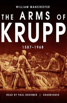The Arms of Krupp: 15871968, William Manchester