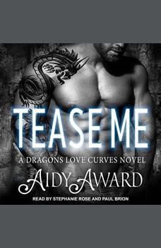 Tease Me: A Dragons Love Curves Novel, Aidy Award