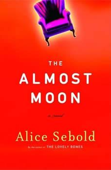 The Almost Moon, Alice Sebold