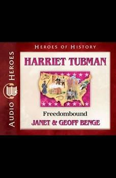 Harriet Tubman: Freedombound, Janet Benge