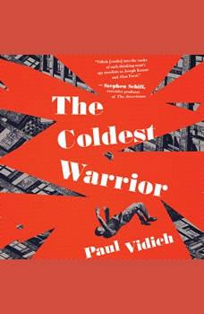Coldest Warrior, The, Paul Vidich