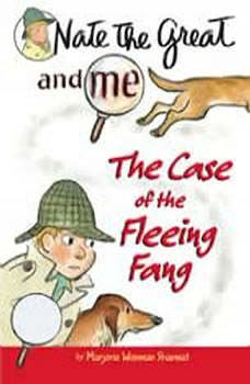 Nate the Great and Me: The Case of the Fleeing Fang, Marjorie Weinman Sharmat