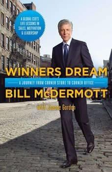 Winners Dream: A Journey from Corner Store to Corner Office, Bill McDermott