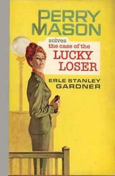 The Case of the Lucky Loser, Erle Stanley Gardner