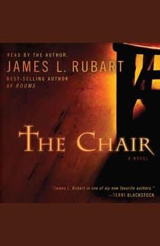 The Chair, James L. Rubart