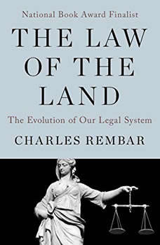 The Law of the Land: The Evolution of Our Legal System, Charles Rembar