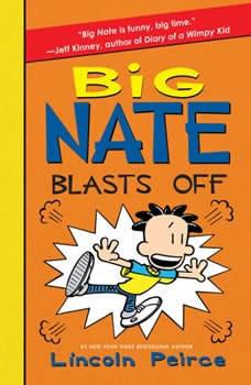 Big Nate Blasts Off, Lincoln Peirce