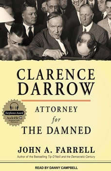 Clarence Darrow: Attorney for the Damned, John A. Farrell