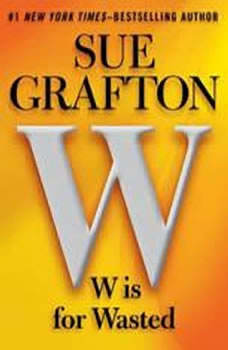 W is For Wasted: Kinsey Millhone Mystery, Sue Grafton