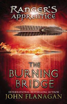 The Burning Bridge: Book Two, John Flanagan