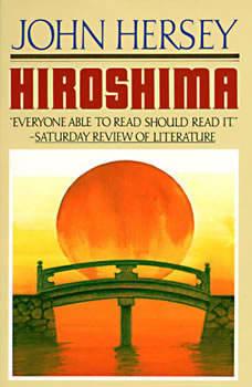 Hiroshima, John Hersey