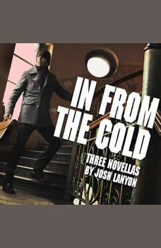 In From the Cold: Three Novellas, Josh Lanyon