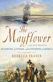 The Mayflower: The Families, the Voyage, and the Founding of America, Rebecca Fraser