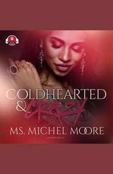Coldhearted & Crazy: Carl Weber Presents, Ms. Michel Moore