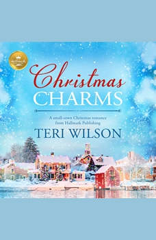 Christmas Charms: A small-town Christmas romance from Hallmark Publishing, Teri Wilson/Hallmark Publishing