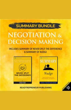 Summary Bundle: Negotiation & Decision Making | Readtrepreneur Publishing: Includes Summary of Never Split the Difference & Summary of Nudge, Readtrepreneur Publishing