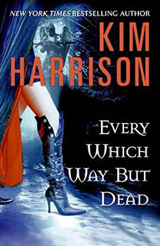 Every Which Way But Dead, Kim Harrison