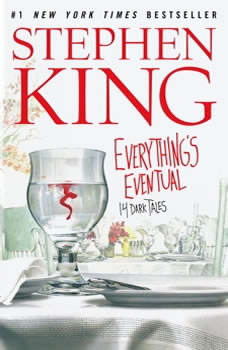 Everything's Eventual: Five Dark Tales Five Dark Tales, Stephen King