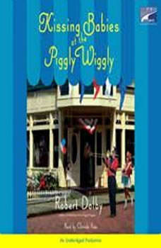 Kissing Babies At the Piggly Wiggly, Robert Dalby