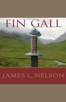 Fin Gall: A Novel of Viking Age Ireland, James L. Nelson