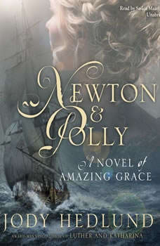 Newton and Polly: A Novel of Amazing Grace A Novel of Amazing Grace, Jody Hedlund