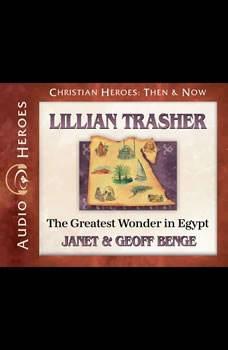 Lillian Trasher: The Greatest Wonder in Egypt, Janet Benge