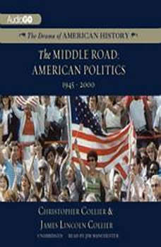 The Middle Road: American Politics, 19452000, Christopher Collier; James Lincoln Collier