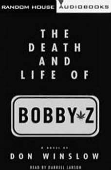 The Death and Life of Bobby Z, Don Winslow