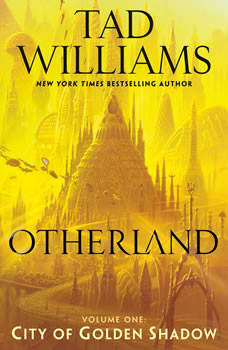 City of Golden Shadow: Otherland Book 1 Otherland Book 1, Tad Williams