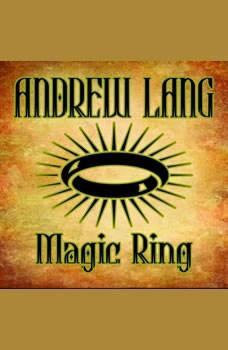 Magic Ring, Andrew Lang