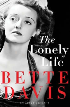 The Lonely Life: An Autobiography An Autobiography, Bette Davis