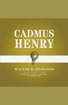 Cadmus Henry, Walter D. Edmonds
