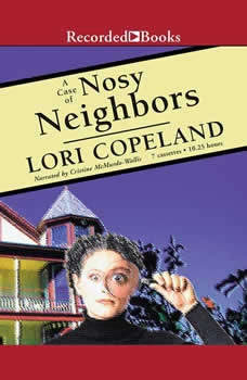 The Case of the Nosy Neighbors: A Morning Shade mystery, Lori Copeland