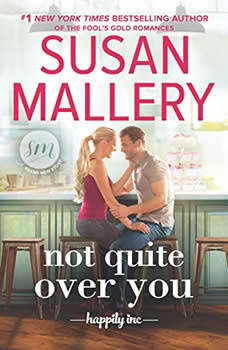 Not Quite Over You: (Happily Inc), Susan Mallery