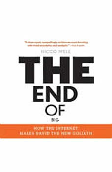 The End of Big: How the Internet Makes David the New Goliath, Nicco Mele