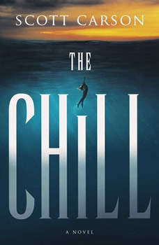 The Chill: A Novel, Scott Carson