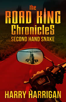 The Road King Chronicles: Second Hand Snake, Harry Harrigan