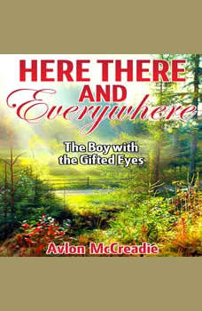 Here There and Everywhere: The Boy with the Gifted Eyes, Avlon McCreadie