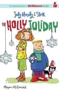Judy Moody & Stink: The Holly Joliday, Megan McDonald