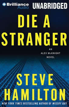 Die a Stranger: An Alex McKnight Novel, Steve Hamilton