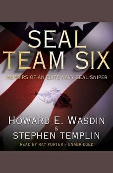 SEAL Team Six: Memoirs of an Elite Navy SEAL Sniper, Howard E. Wasdin and Stephen Templin