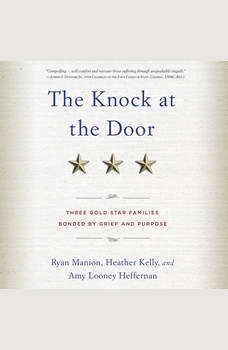 The Knock at the Door: Three Gold Star Families Bonded by Grief and Purpose, Ryan Manion