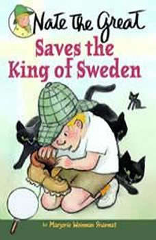Nate the Great Saves the King of Sweden, Marjorie Weinman Sharmat