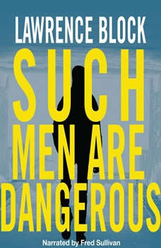 Such Men Are Dangerous: A Novel of Violence, Lawrence Block