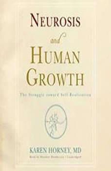 Neurosis and Human Growth: The Struggle toward SelfRealization, Karen Horney, MD
