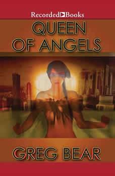 Queen of Angels, Greg Bear