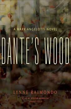 Dantes Wood: A Mark Angelotti Novel A Mark Angelotti Novel, Lynne Raimondo