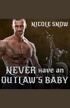 Never Have an Outlaw's Baby, Nicole Snow